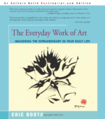The-Everyday-Work-of-Art-Awakening-the-Extraordinary-in-Your-Daily-Life-Eric-Booth-9780595193806-Amazon.com-Books